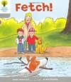 Fetch! (Oxford Reading Tree, Stage 1, Wordless Stories B) - Roderick Hunt, Alex Brychta