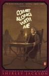 Come Along With Me - Shirley Jackson, Stanley Edgar Hyman