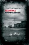 Głubinka. Reportaże z Polski - Jędrzej Morawiecki