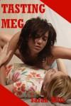 Tasting Meg: Blackmailed into My First Lesbian Sex Experience - Sarah Blitz