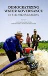 Democratizing Water Governance in the Mekong - Louis Lebel, John Dore