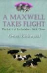 A Maxwell Takes Flight (Laird of Lochandee) - Gwen Kirkwood