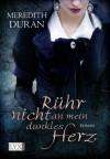 Rühr nicht an mein dunkles Herz (German Edition) - Meredith Duran, Antje Althans