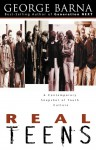 Real Teens: A Contemporary Snapshot of Youth Culture - George Barna
