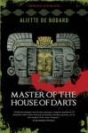 Master of the House of Darts - Aliette de Bodard