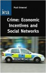 Crime: Economic Incentives & Social Networks. - Paul Ormerod