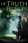 Of Truth and Beasts - Barb Hendee, J.C. Hendee