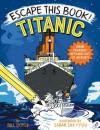 Escape This Book! Titanic - Bill Doyle, Sarah Sax
