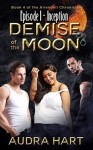 DEMISE OF THE MOON: Episode I - Inception: Book Four of the Airendell Chronicles - Audra Hart