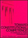 Toward Constitutional Competence: A Casebook For Public Administrators - David H. Rosenbloom, James D. Carroll