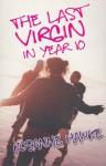 The Last Virgin In Year 10 - Rosanne Hawke