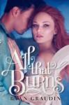 All That Burns - Ryan Graudin