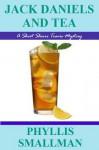 Jack Daniels And Tea (The Sherri Travis Mystery Series) - Phyllis Smallman