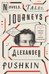 Novels, Tales, Journeys: The Complete Prose of Alexander Pushkin - Alexander Pushkin, Larissa Volokhonsky, Richard Pevear