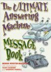 The Ultimate Answering Machine Message Book - Marnie Winston-Macauley, Alan Garner, Warren Farrell