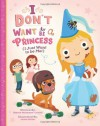 I Don't Want To Be A Princess: I Just Want To Be Me - Sharon McGowan-Cowell, Jamie Miller