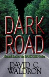Dark Road - David C. Waldron
