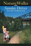 Nature Walks and Sunday Drives 'Round Edmonton - Harry Stelfox