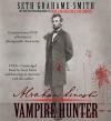Abraham Lincoln: Vampire Hunter (Audio) - Seth Grahame-Smith