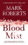 Blood Mist (Red River City) - Mark Roberts
