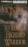 To Tame a Highland Warrior (Unabridged) - Karen Marie Moning, Phil Gigante