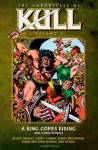 The Chronicles of Kull, Vol. 1: A King Comes Riding and Other Stories - Roy Thomas, Gerry Conway, Len Wein, Marie Severin, Bernie Wrightson, Ross Andru, Wallace Wood, John Severin