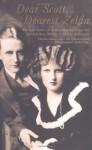 Dear Scott, Dearest Zelda: The Love Letters of F. Scott and Zelda Fitzgerald - F. Scott Fitzgerald, Zelda Fitzgerald, Jackson R. Bryer, Cathy W. Barks