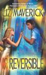 Irreversible - Liz Maverick