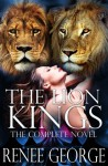 The Lion Kings - The Complete Novel - Reneé George