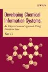 Developing Chemical Information Systems: An Object-Oriented Approach Using Enterprise Java - Fan Li