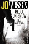 Blood On Snow. Der Auftrag: Thriller - Günther Frauenlob, Jo Nesbo