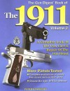 The Gun Digest Book of the 1911: A Complete Look at the Use, Care & Repair of the 1911 Pistol, Vol. 2 - Patrick Sweeney