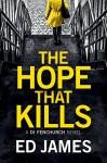 The Hope That Kills (A DI Fenchurch Novel Book 1) - Ed James