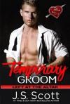 Temporary Groom - J.S. Scott
