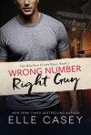 Wrong Number, Right Guy - Elle Casey