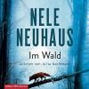 Im Wald (Bodenstein & Kirchhoff 8) - Nele Neuhaus, Julia Nachtmann, HörbucHHamburg HHV GmbH