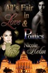 All's Fair in Love and Politics - Nicole Helm