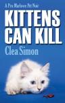 Kittens Can Kill - Clea Simon