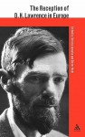 The Reception of D.H. Lawrence in Europe - Christa Jansohn, Dieter Mehl