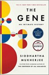 The Gene: An Intimate History - Siddhartha Mukherjee