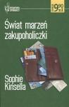 Świat marzeń zakupoholiczki - Sophie Kinsella