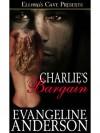 Charlie's Bargain - Evangeline Anderson