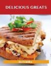 Delicious Greats: Delicious Delicious Recipes, the Top 100 Delicious Recipes - Jo Franks