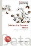Sabrina the Teenage Witch - Lambert M. Surhone, VDM Publishing, Susan F. Marseken