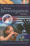 How to Open & Operate a Financially Successful Private Investigation Business: With Companion CD-ROM (How to Open and Operate a Financially Successful...) - Michael J. Cavallaro