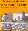 Cuaderno De Ejercicios / Spanish Is Fun Book 2 - Heywood Wald, Lori Langer de Ramirez