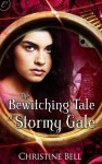 The Bewitching Tale of Stormy Gale - Christine Bell