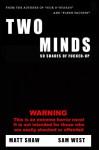 Two Minds: An Extreme Horror Novel - Matt Shaw, Sam West