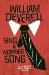 Sing a Worried Song: An Arthur Beauchamp Novel - William Deverell