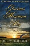Glorious Montana Sky (The Montana Sky Series) - Debra Holland